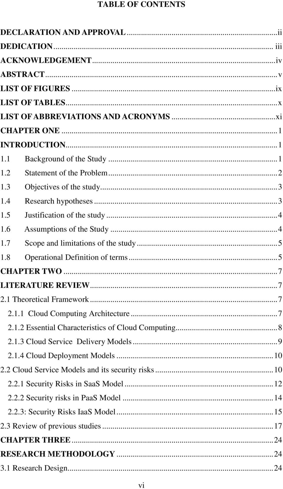 6 Assumptions of the Study...4 1.7 Scope and limitations of the study...5 1.8 Operational Definition of terms...5 CHAPTER TWO...7 LITERATURE REVIEW...7 2.1 Theoretical Framework...7 2.1.1 Cloud Computing Architecture.