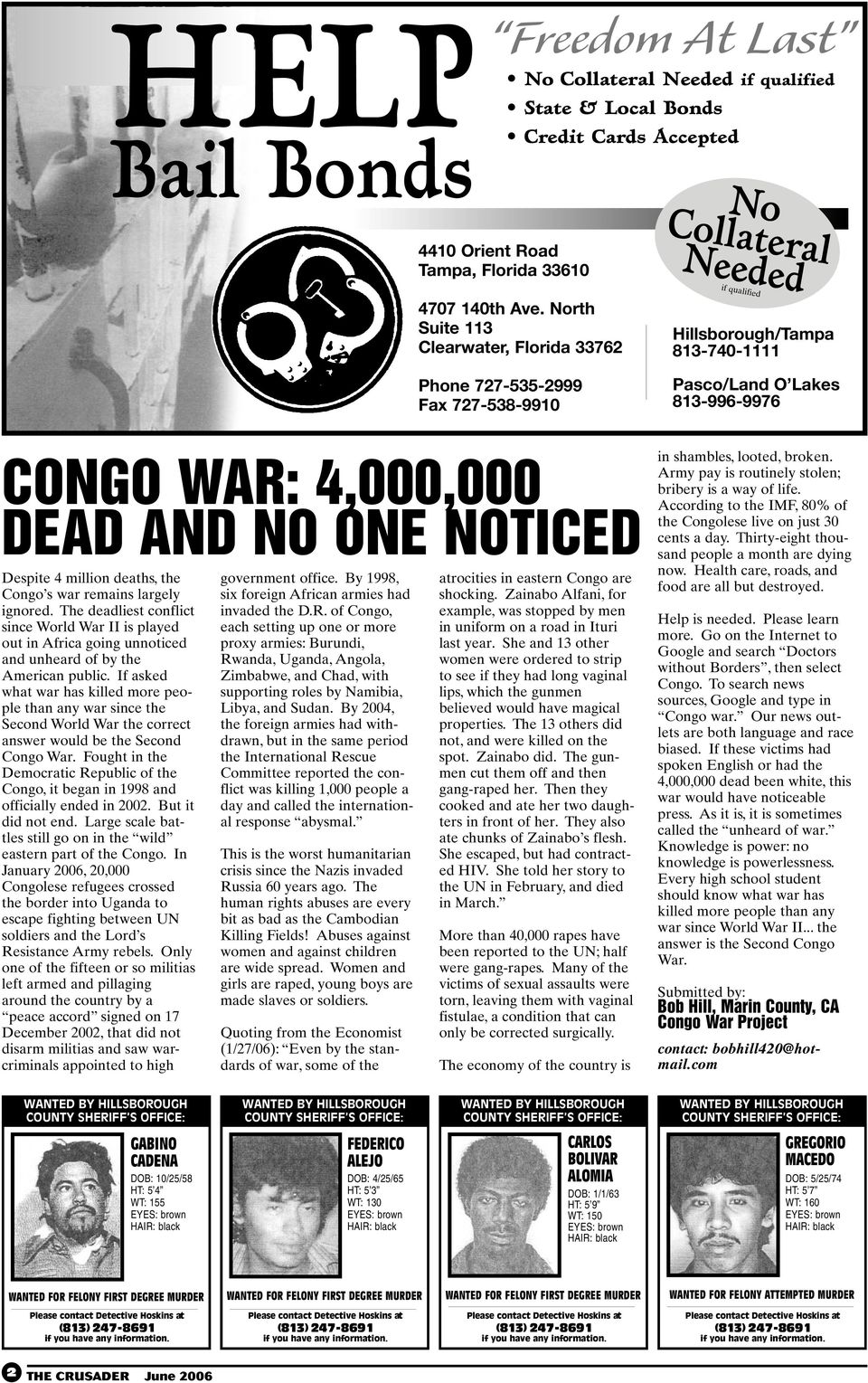 DEAD AND NO ONE NOTICED Despite 4 million deaths, the Congo s war remains largely ignored.