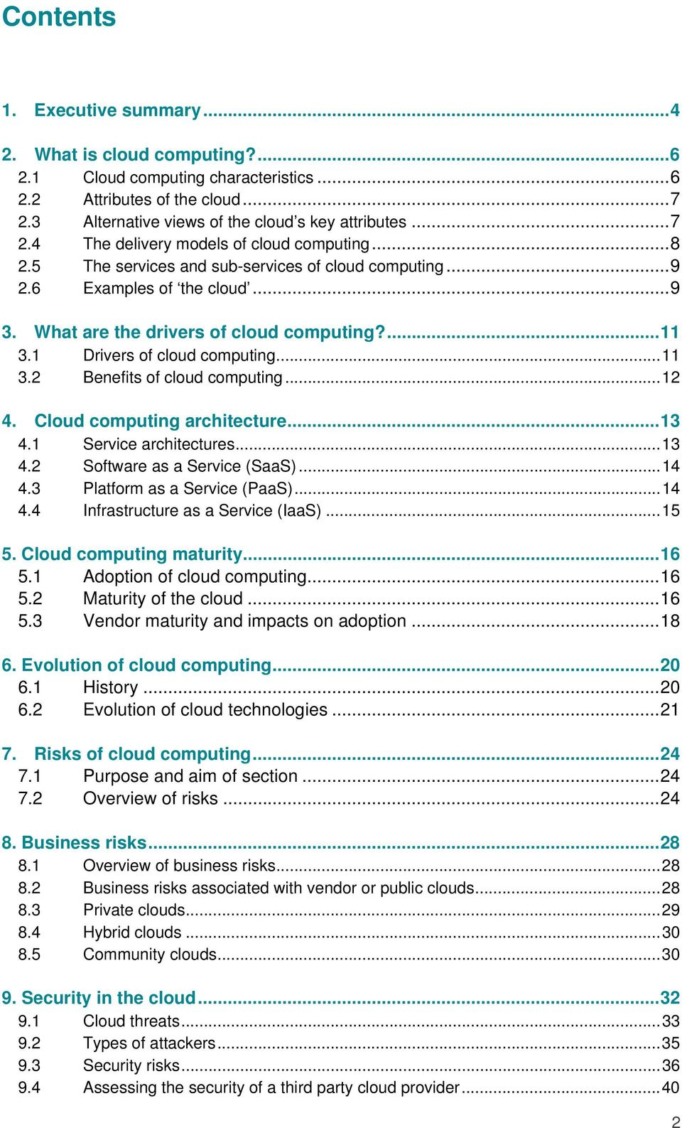 ..12 4. Cloud computing architecture...13 4.1 Service architectures...13 4.2 Software as a Service (SaaS)...14 4.3 Platform as a Service (PaaS)...14 4.4 Infrastructure as a Service (IaaS)...15 5.