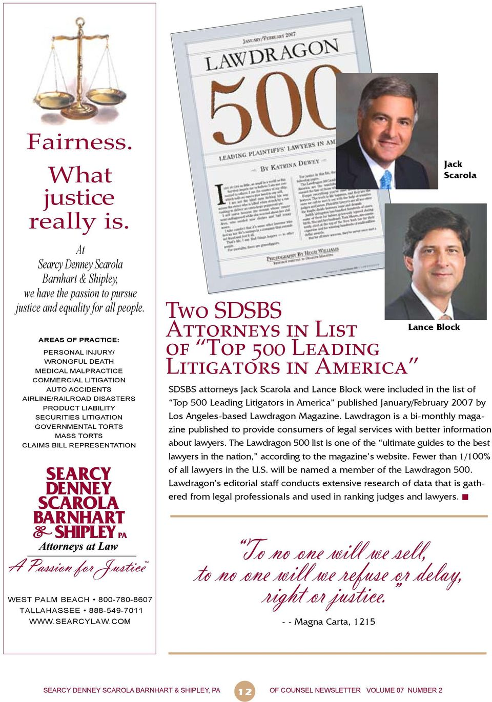 TORTS CLAIMS BILL REPRESENTATION Two SDSBS Attorneys in List of Top 500 Leading Litigators in America Lance Block Jack Scarola SDSBS attorneys Jack Scarola and Lance Block were included in the list