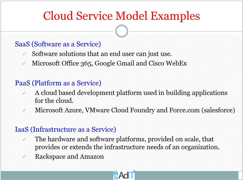building applications for the cloud. Microsoft Azure, VMware Cloud Foundry and Force.