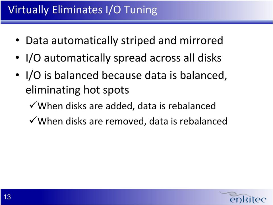 balanced because data is balanced, eliminating hot spots When