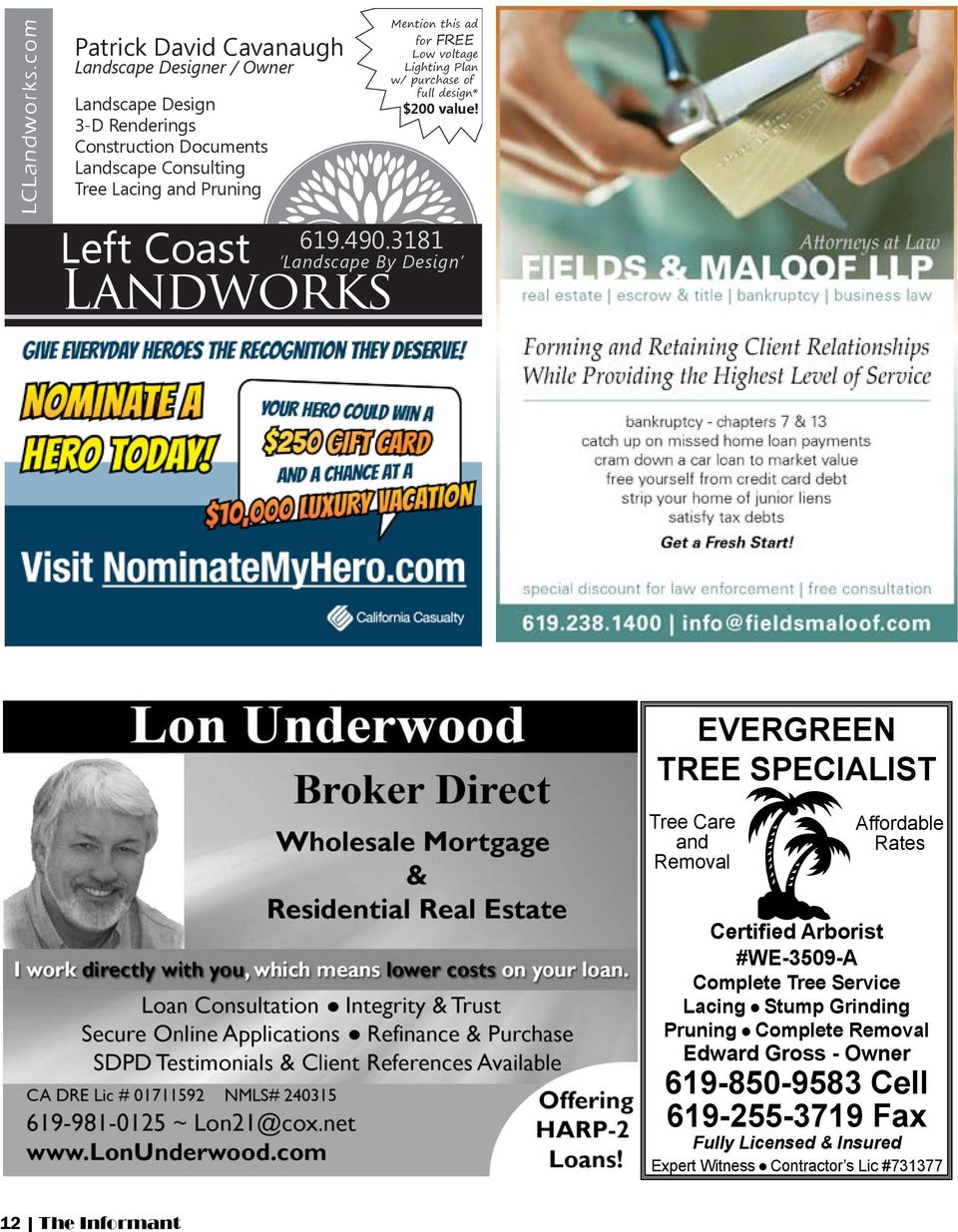 Pruning Left Coast 619.490.3181 Landworks Mention this ad for FREE Low voltage Lighting Plan w/ purchase of full design* $200 value!