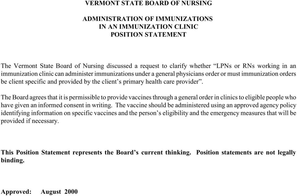The Board agrees that it is permissible to provide vaccines through a general order in clinics to eligible people who have given an informed consent in writing.