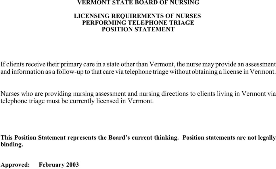 Nurses who are providing nursing assessment and nursing directions to clients living in Vermont via telephone triage must be currently