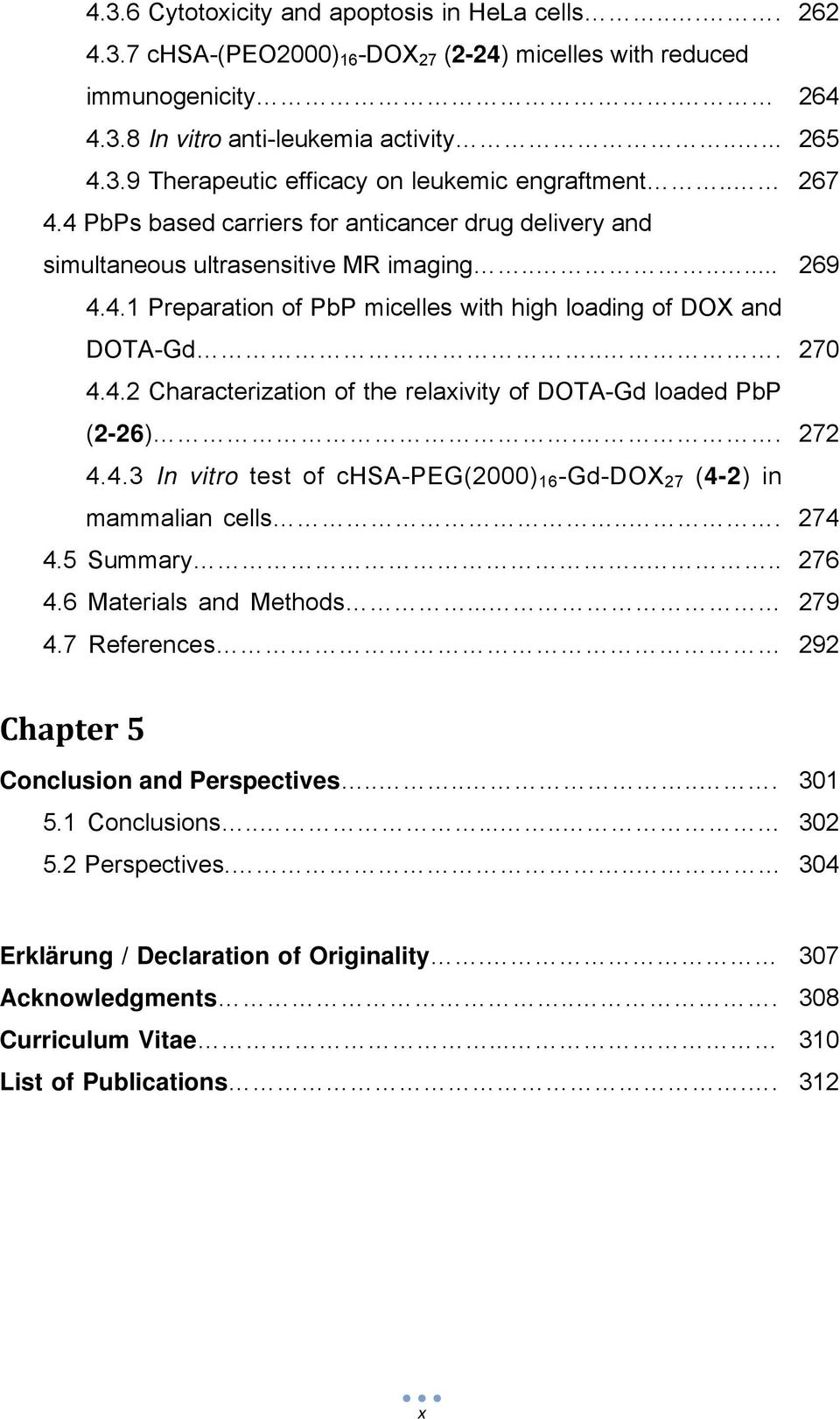 . 272 4.4.3 In vitro test of chsa-peg(2000) 16 -Gd-DOX 27 (4-2) in mammalian cells... 274 4.5 Summary.... 276 4.6 Materials and Methods... 279 4.7 References 292 Chapter 5 Conclusion and Perspectives.