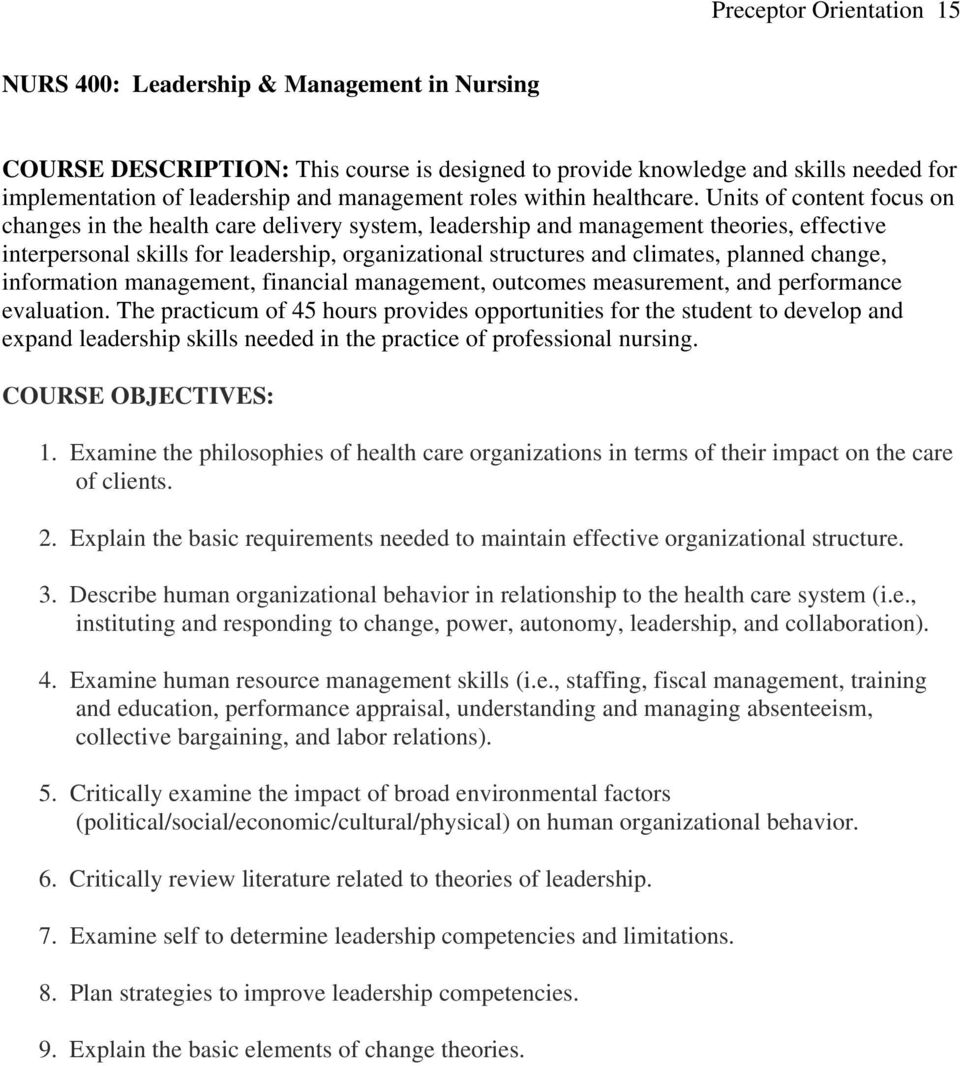 Units of content focus on changes in the health care delivery system, leadership and management theories, effective interpersonal skills for leadership, organizational structures and climates,