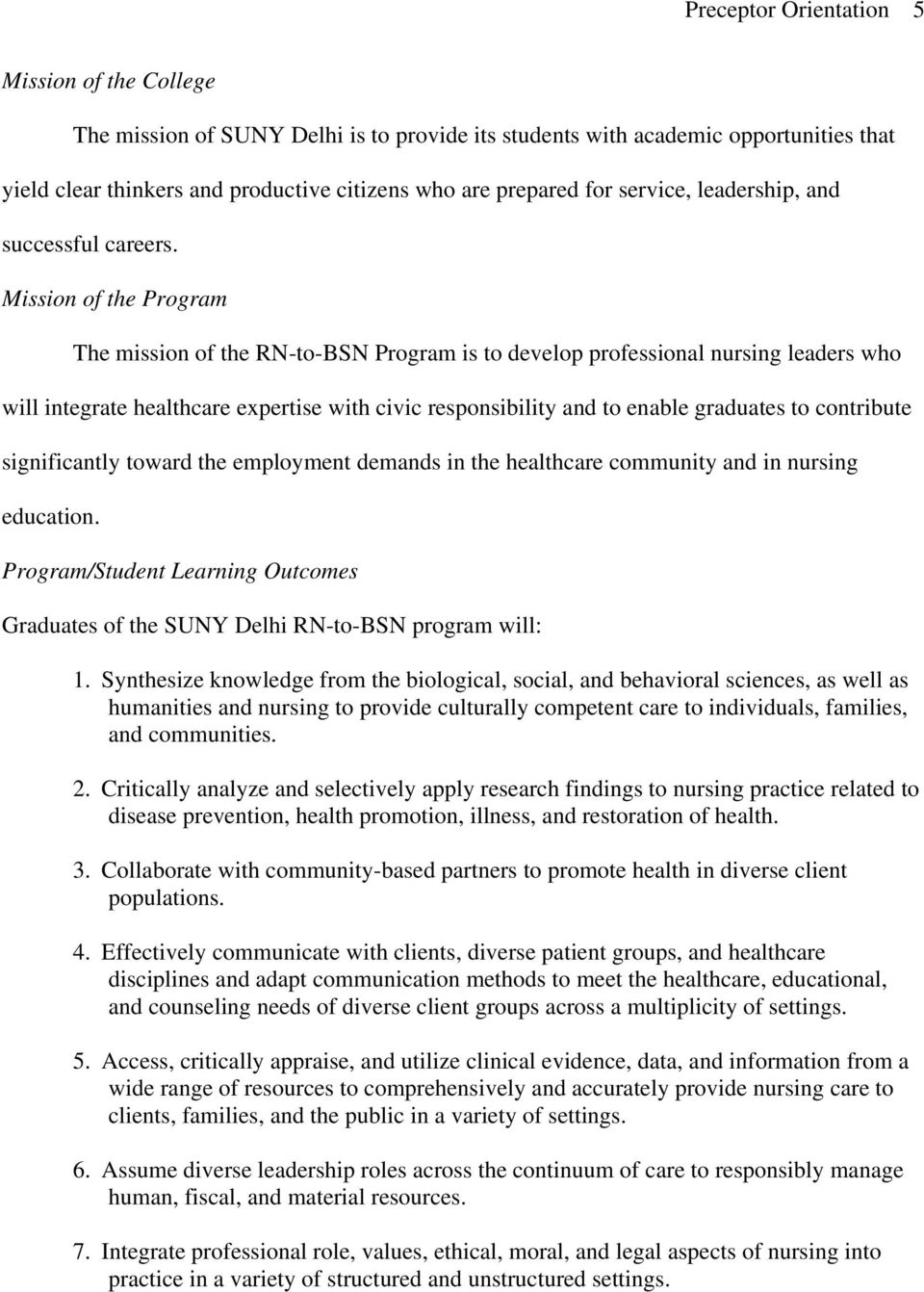 Mission of the Program The mission of the RN-to-BSN Program is to develop professional nursing leaders who will integrate healthcare expertise with civic responsibility and to enable graduates to
