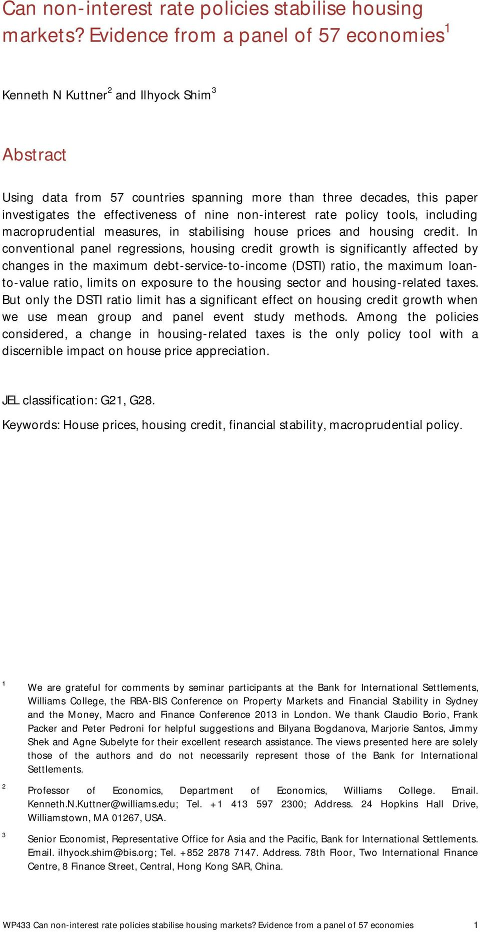 non-interest rate policy tools, including macroprudential measures, in stabilising house prices and housing credit.