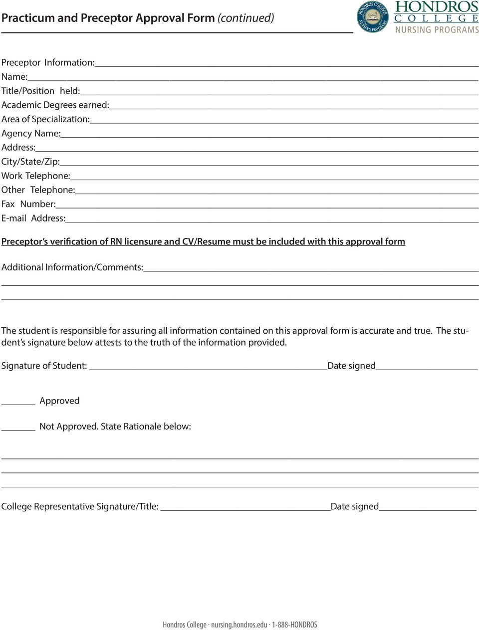 Information/Comments: The student is responsible for assuring all information contained on this approval form is accurate and true.