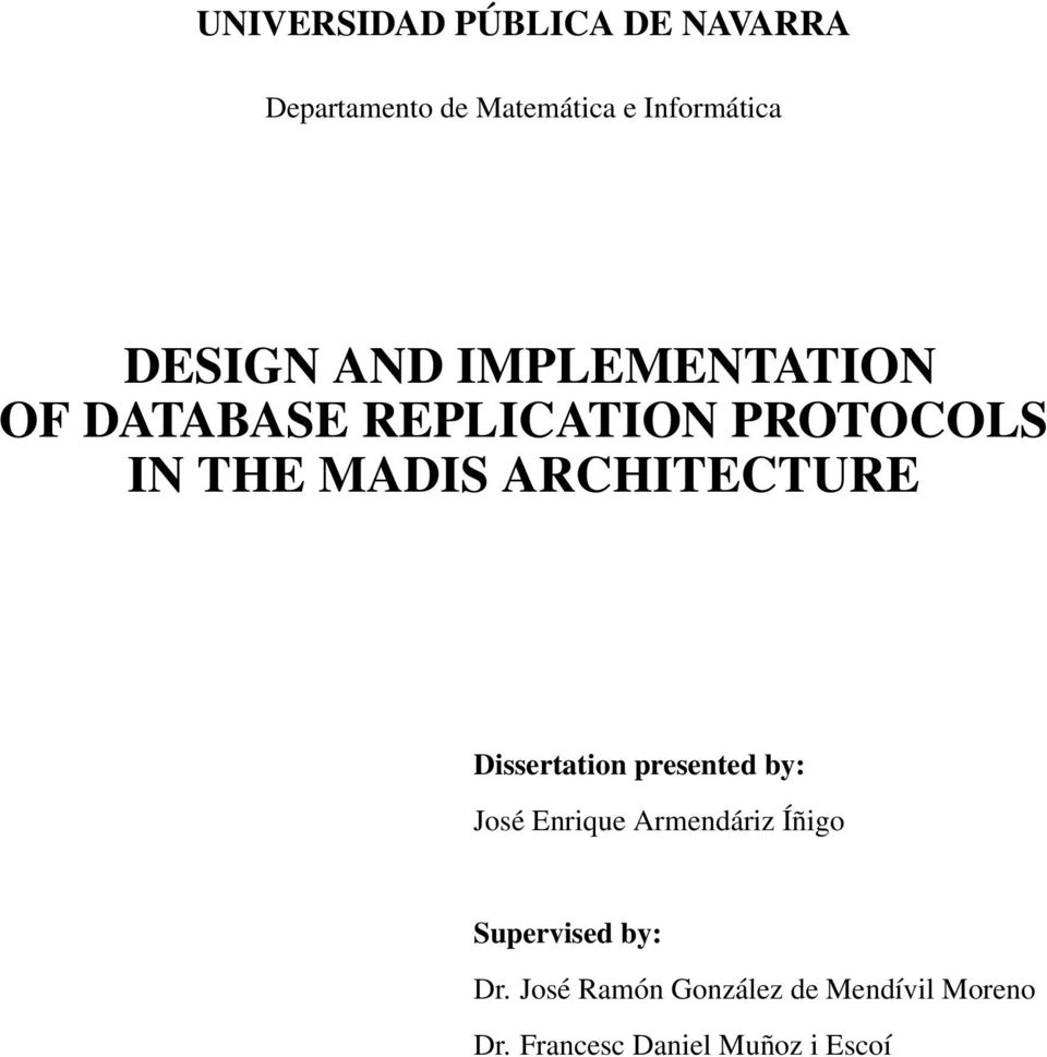 ARCHITECTURE Dissertation presented by: José Enrique Armendáriz Íñigo