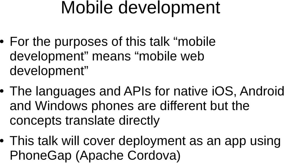Android and Windows phones are different but the concepts translate