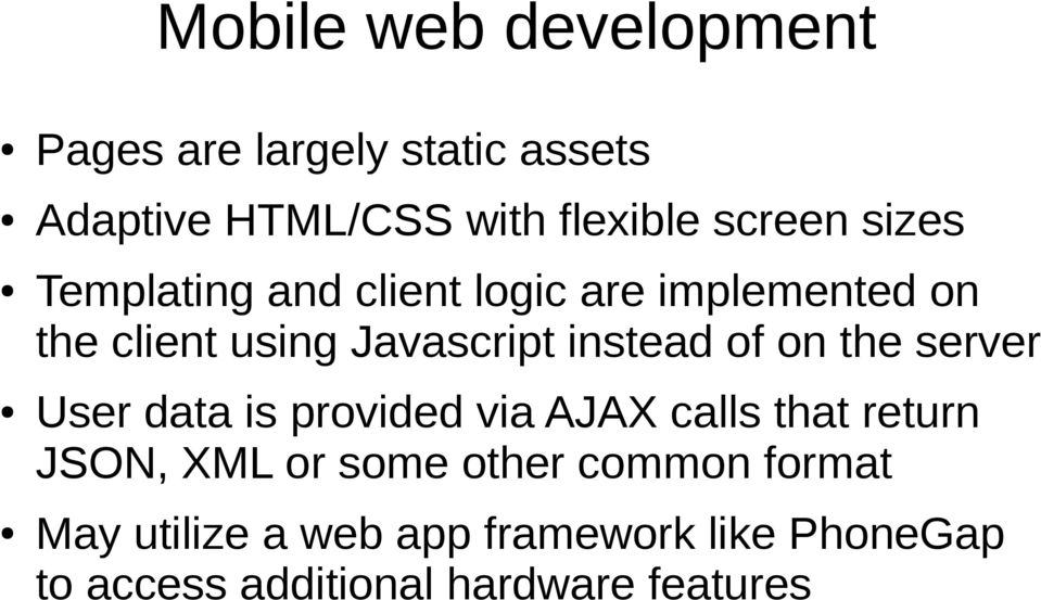 instead of on the server User data is provided via AJAX calls that return JSON, XML or some