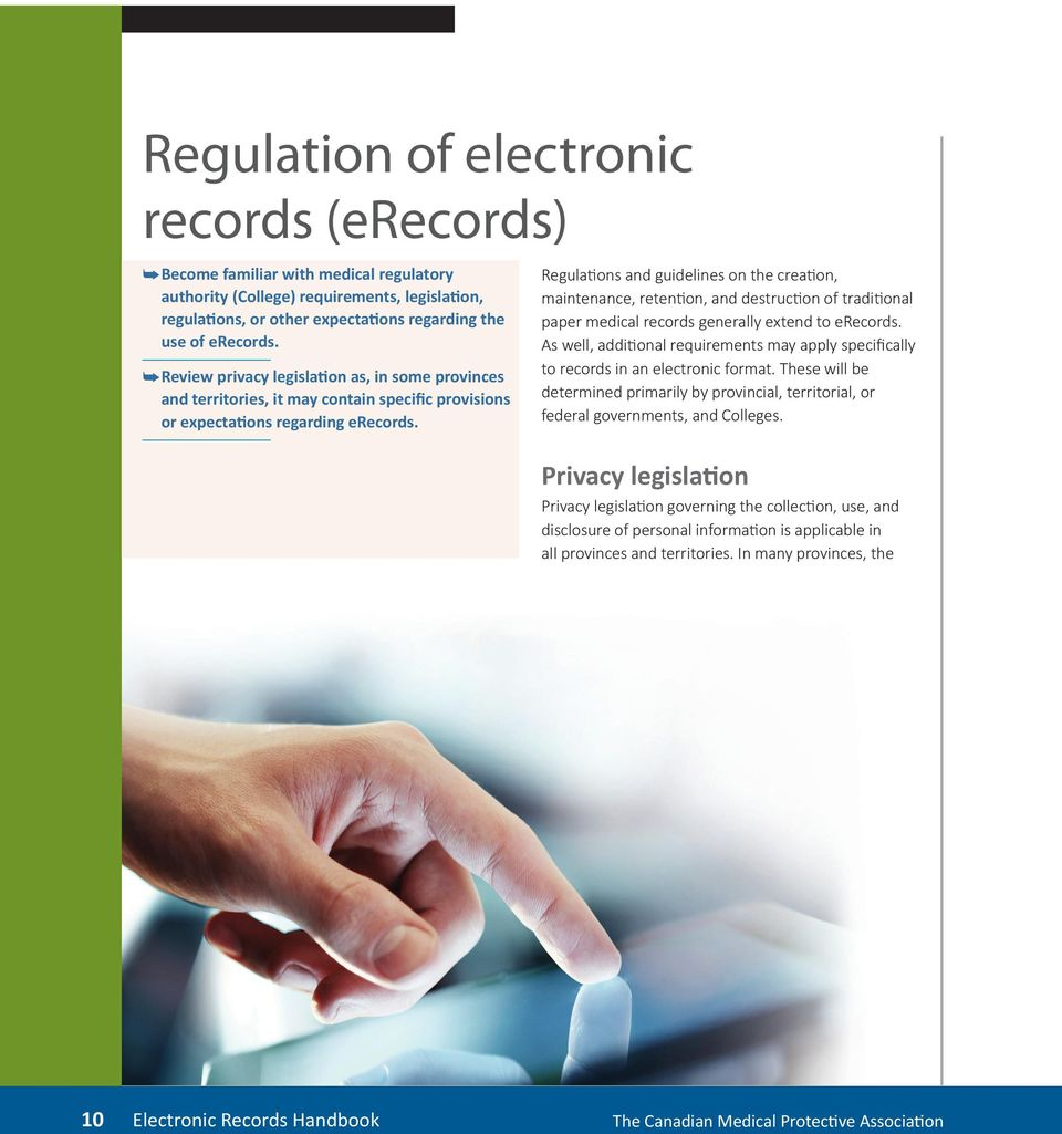 Regulations and guidelines on the creation, maintenance, retention, and destruction of traditional paper medical records generally extend to erecords.