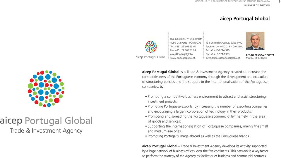 pt PEDRO PESSOA E COSTA Member of the Board aicep Portugal Global is a Trade & Investment Agency created to increase the competitiveness of the Portuguese economy through the development and