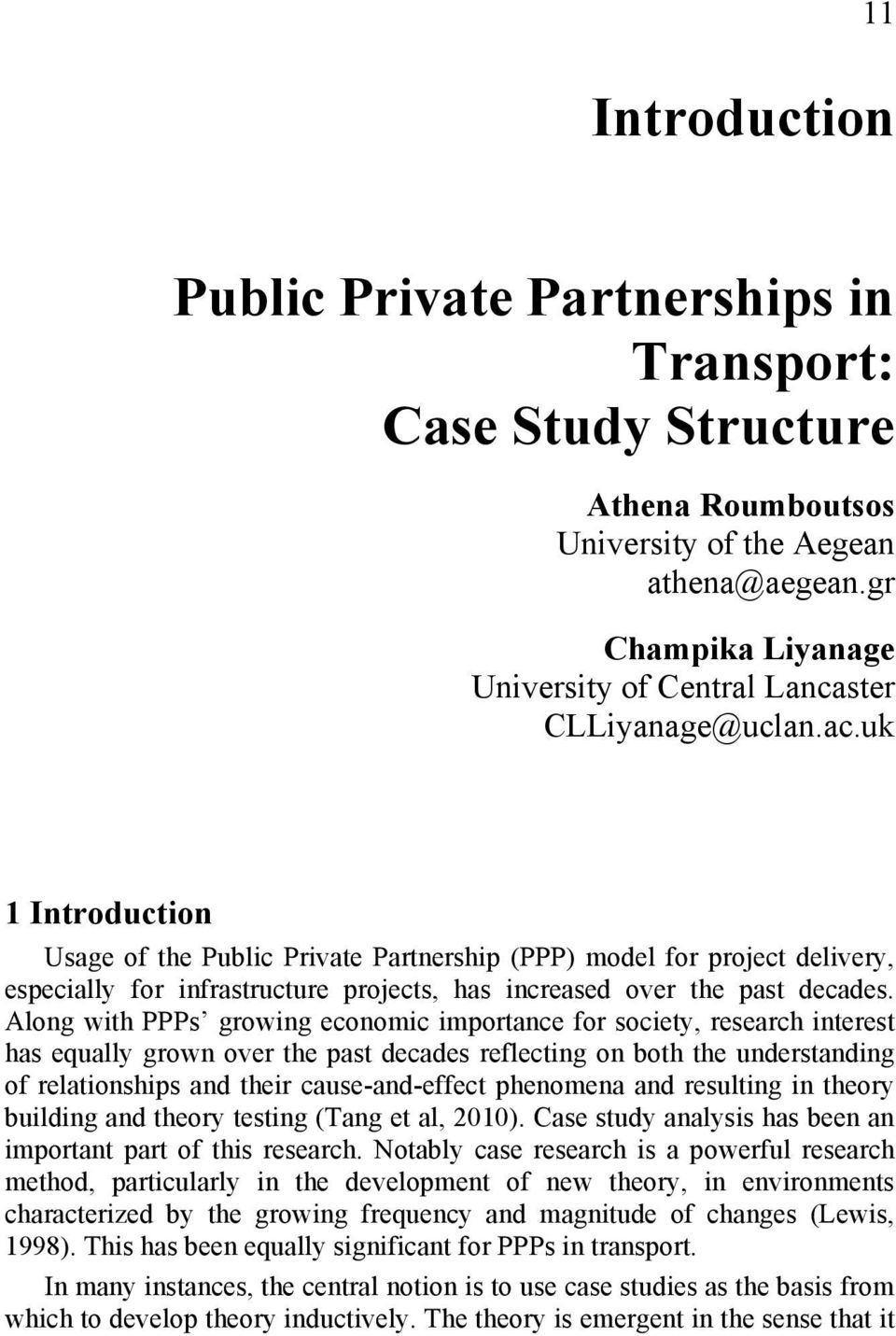 uk 1 Introduction Usage of the Public Private Partnership (PPP) model for project delivery, especially for infrastructure projects, has increased over the past decades.