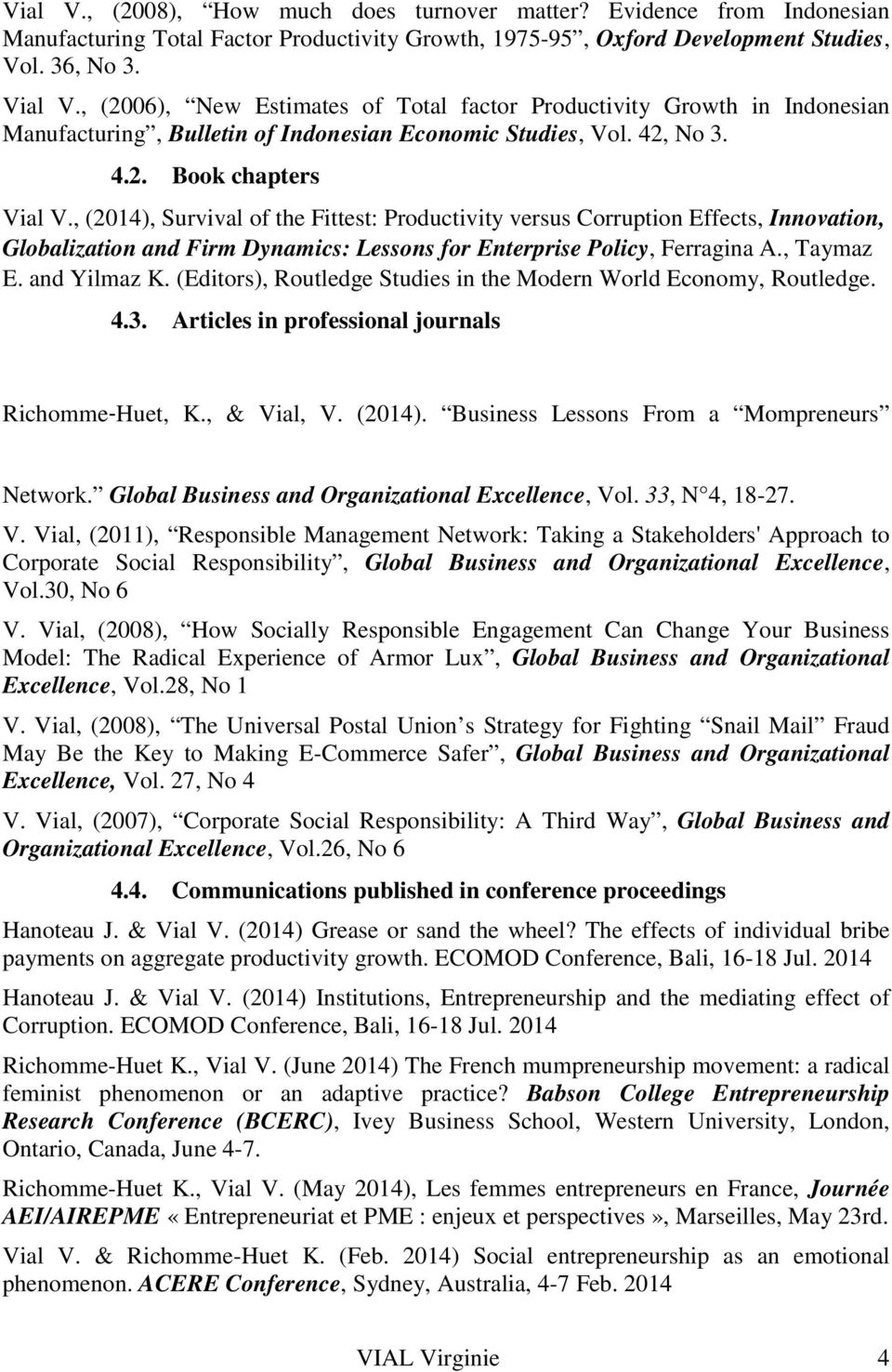 , (2014), Survival of the Fittest: Productivity versus Corruption Effects, Innovation, Globalization and Firm Dynamics: Lessons for Enterprise Policy, Ferragina A., Taymaz E. and Yilmaz K.