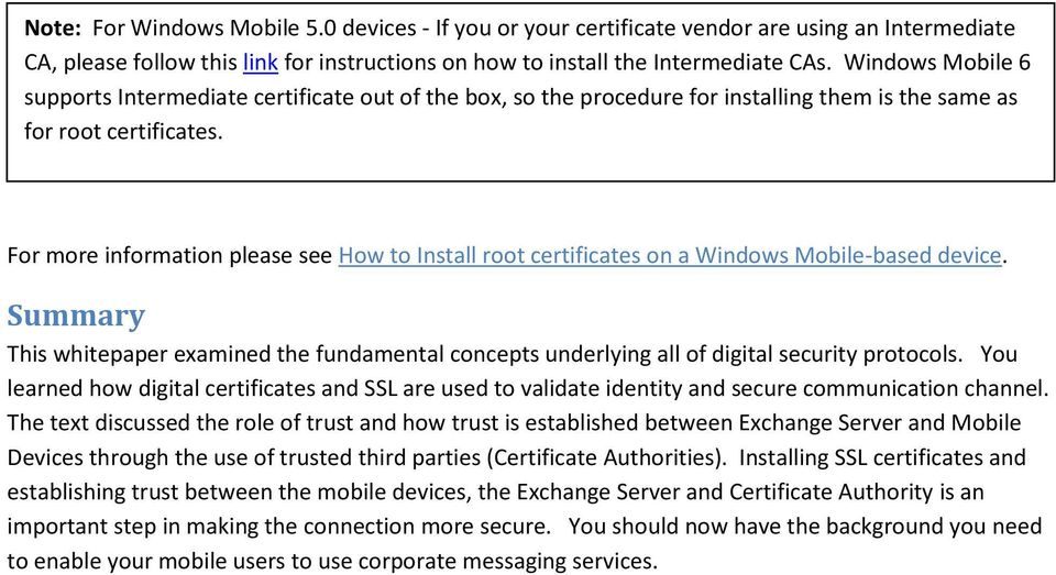 For more information please see How to Install root certificates on a Windows Mobile-based device.