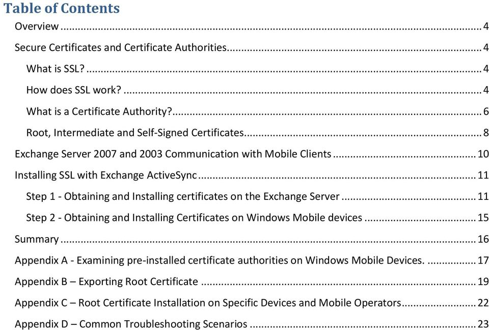 .. 11 Step 1 - Obtaining and Installing certificates on the Exchange Server... 11 Step 2 - Obtaining and Installing Certificates on Windows Mobile devices... 15 Summary.