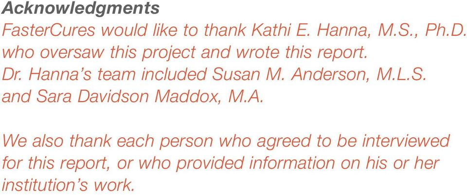 Anderson, M.L.S. and Sara Davidson Maddox, M.A. We also thank each person who agreed