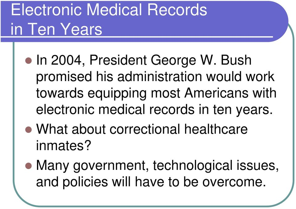 with electronic medical records in ten years.