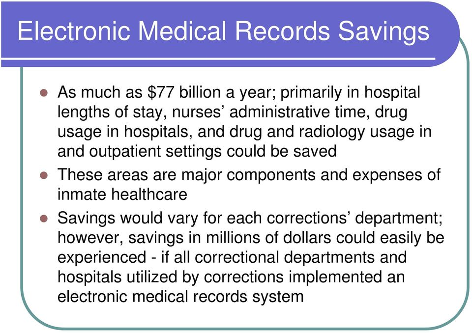 expenses of inmate healthcare Savings would vary for each corrections department; however, savings in millions of dollars could
