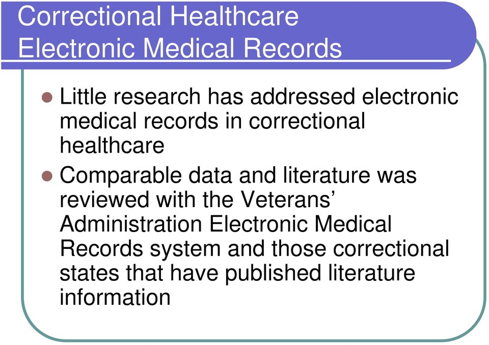 and literature was reviewed with the Veterans Administration Electronic Medical
