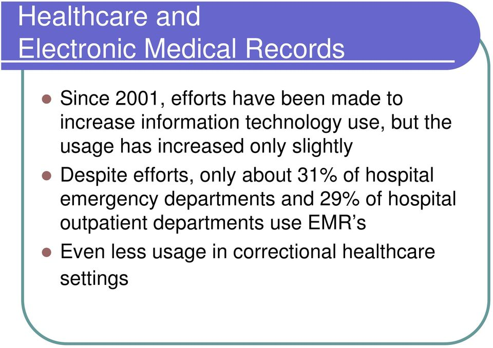 Despite efforts, only about 31% of hospital emergency departments and 29% of