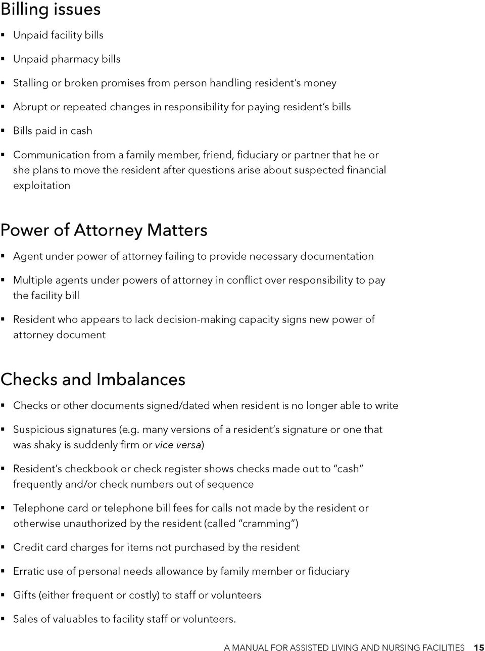 Attorney Matters Agent under power of attorney failing to provide necessary documentation Multiple agents under powers of attorney in conflict over responsibility to pay the facility bill Resident