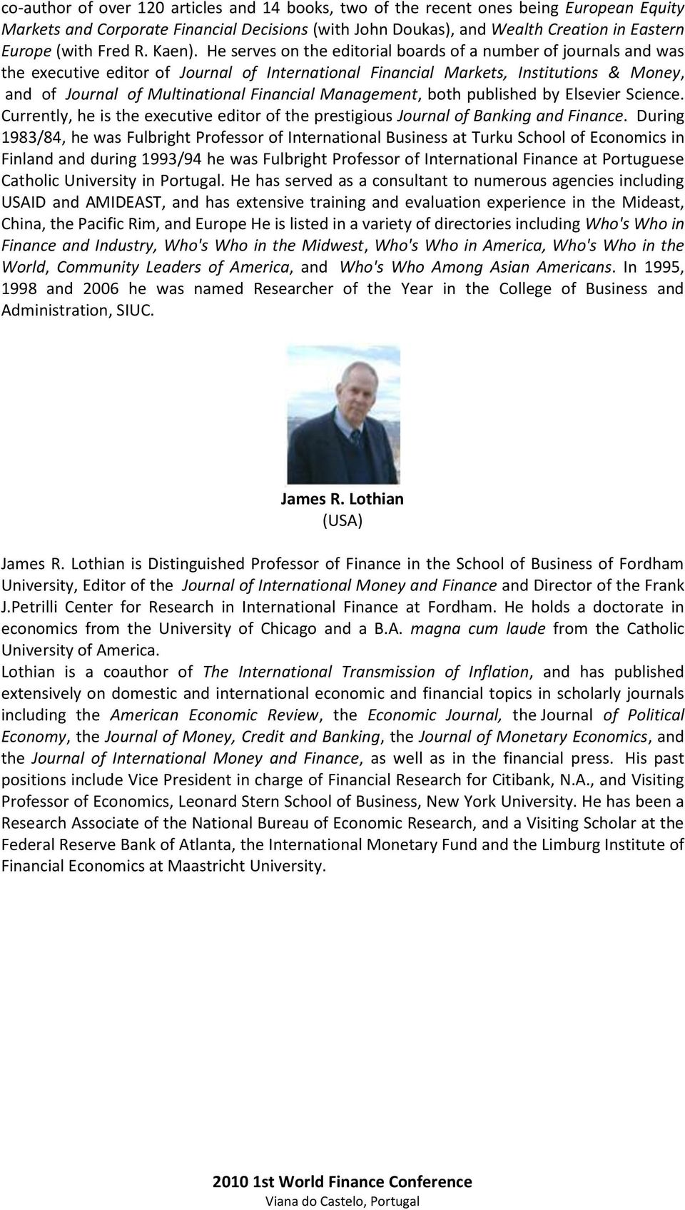 He serves on the editorial boards of a number of journals and was the executive editor of Journal of International Financial Markets, Institutions & Money, and of Journal of Multinational Financial