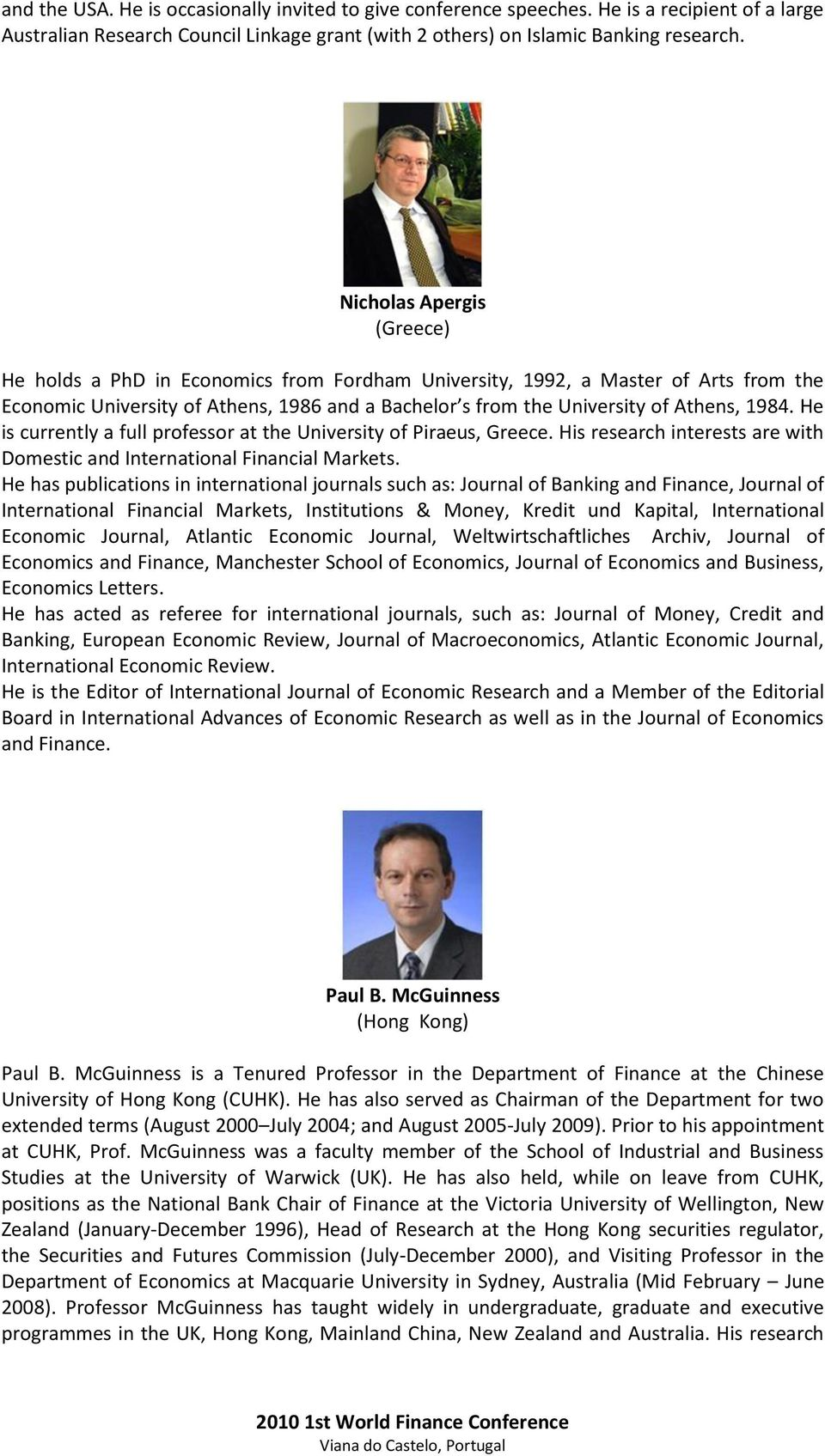 He is currently a full professor at the University of Piraeus, Greece. His research interests are with Domestic and International Financial Markets.