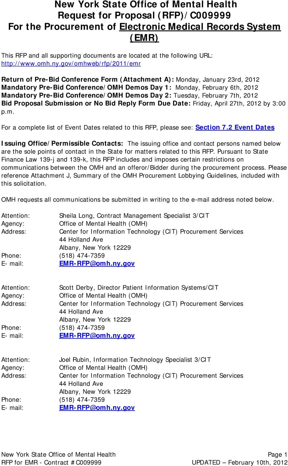 gov/omhweb/rfp/2011/emr Return of Pre-Bid Conference Form (Attachment A): Monday, January 23rd, 2012 Mandatory Pre-Bid Conference/OMH Demos Day 1: Monday, February 6th, 2012 Mandatory Pre-Bid