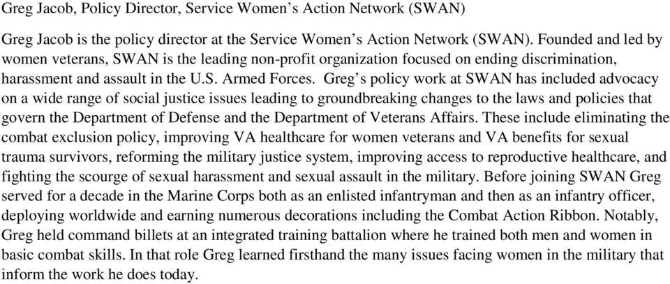 Greg s policy work at SWAN has included advocacy on a wide range of social justice issues leading to groundbreaking changes to the laws and policies that govern the Department of Defense and the