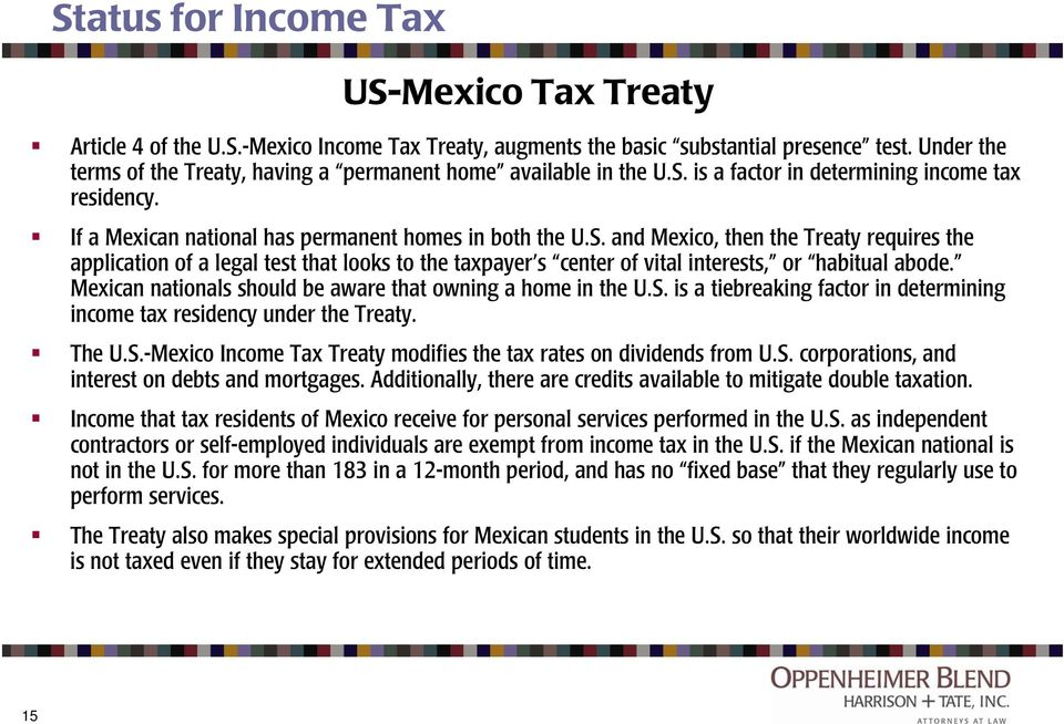 is a factor in determining income tax residency. If a Mexican national has permanent homes in both the U.S.
