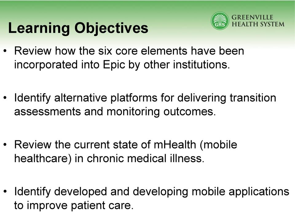 Identify alternative platforms for delivering transition assessments and monitoring