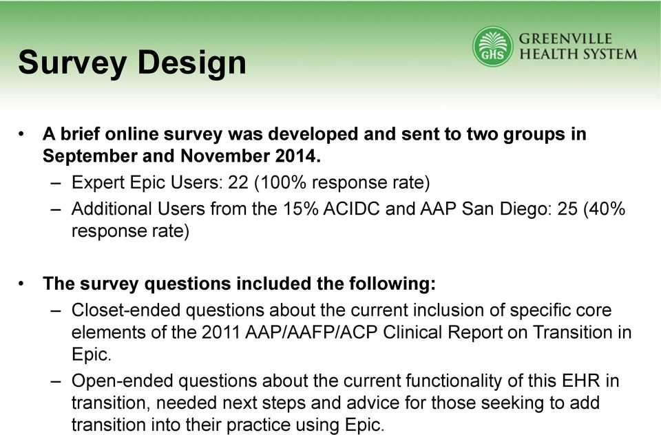 included the following: Closet-ended questions about the current inclusion of specific core elements of the 2011 AAP/AAFP/ACP Clinical Report on