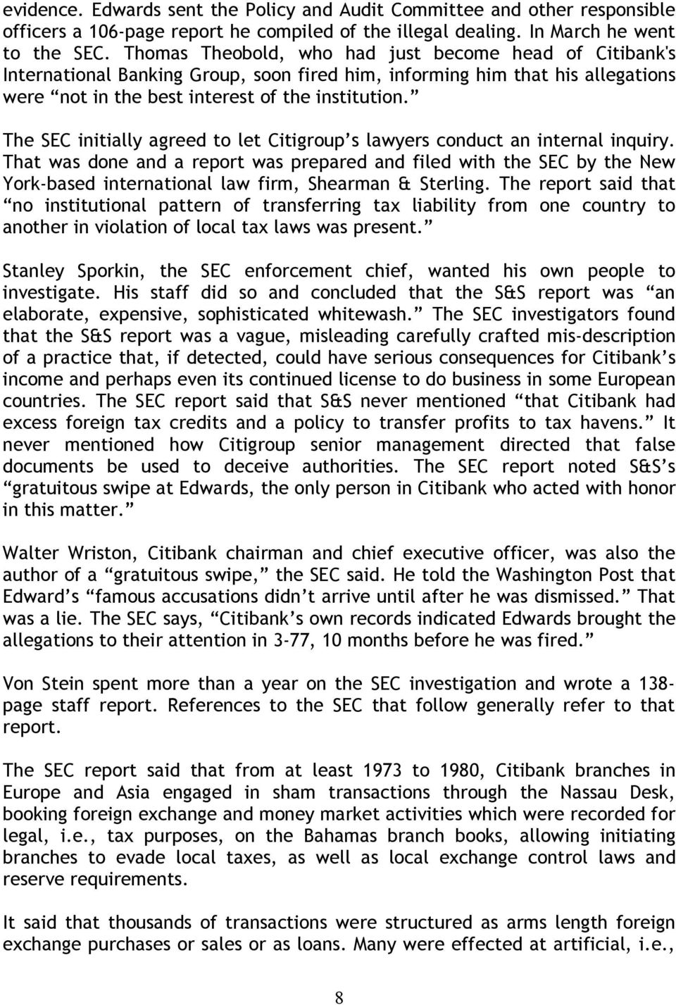 The SEC initially agreed to let Citigroup s lawyers conduct an internal inquiry.