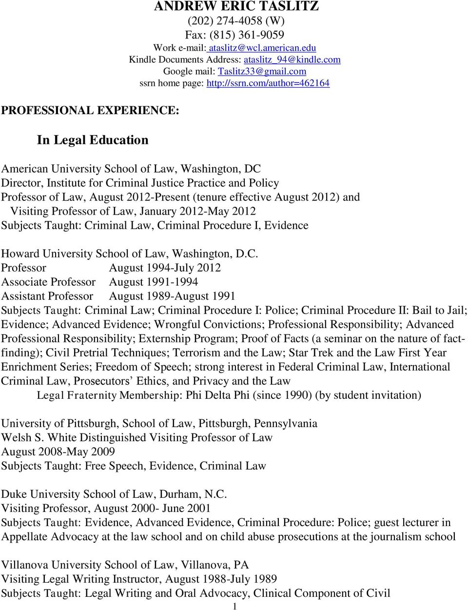 com/author=462164 American University School of Law, Washington, DC Director, Institute for Criminal Justice Practice and Policy Professor of Law, August 2012-Present (tenure effective August 2012)