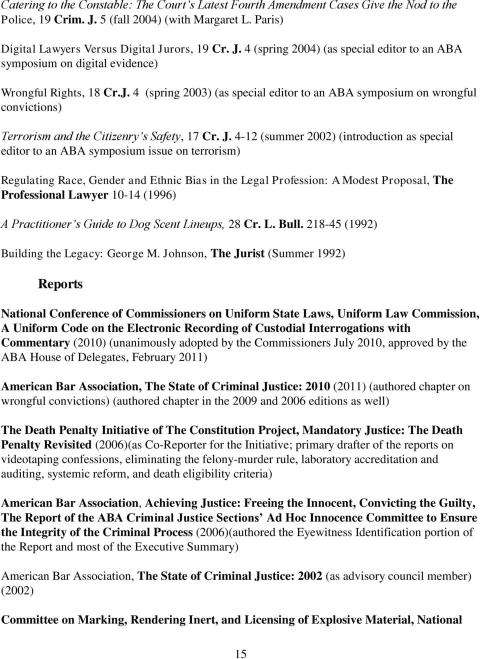 J. 4-12 (summer 2002) (introduction as special editor to an ABA symposium issue on terrorism) Regulating Race, Gender and Ethnic Bias in the Legal Profession: A Modest Proposal, The Professional