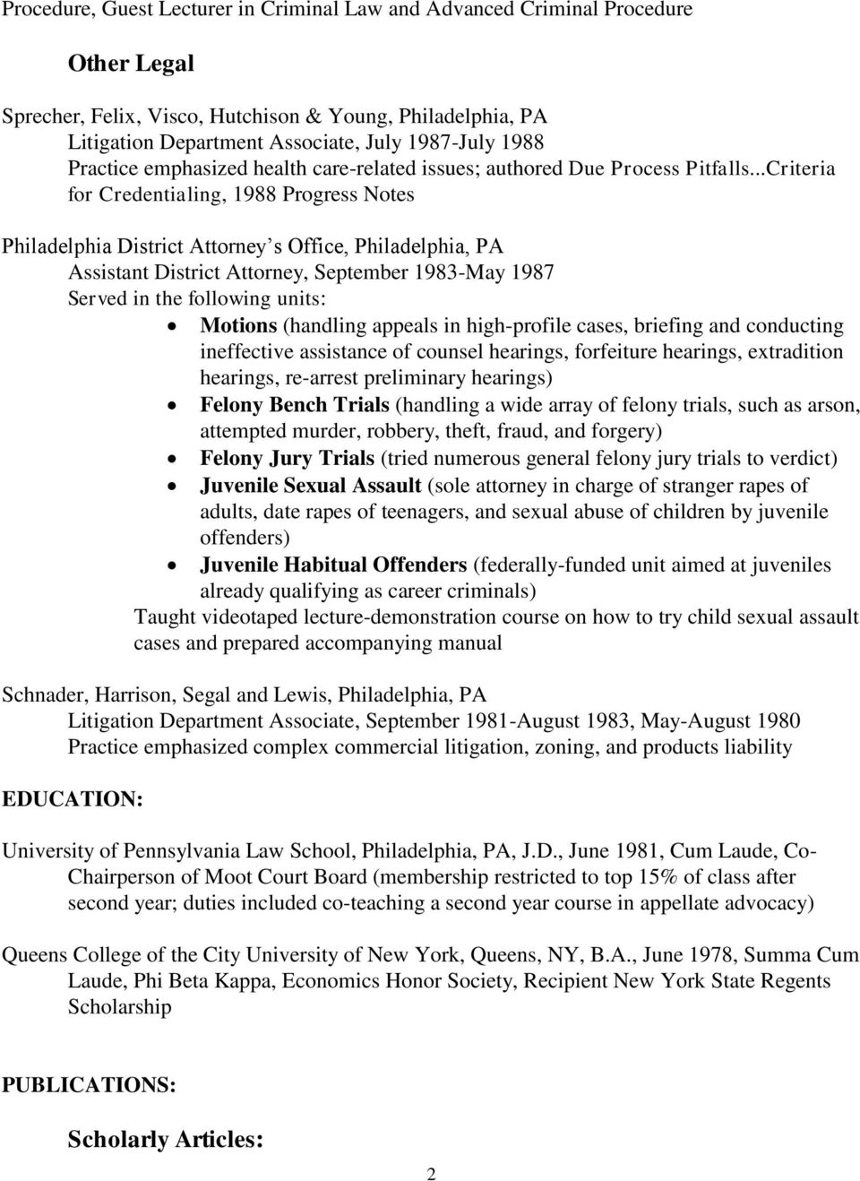 ..Criteria for Credentialing, 1988 Progress Notes Philadelphia District Attorney s Office, Philadelphia, PA Assistant District Attorney, September 1983-May 1987 Served in the following units: Motions