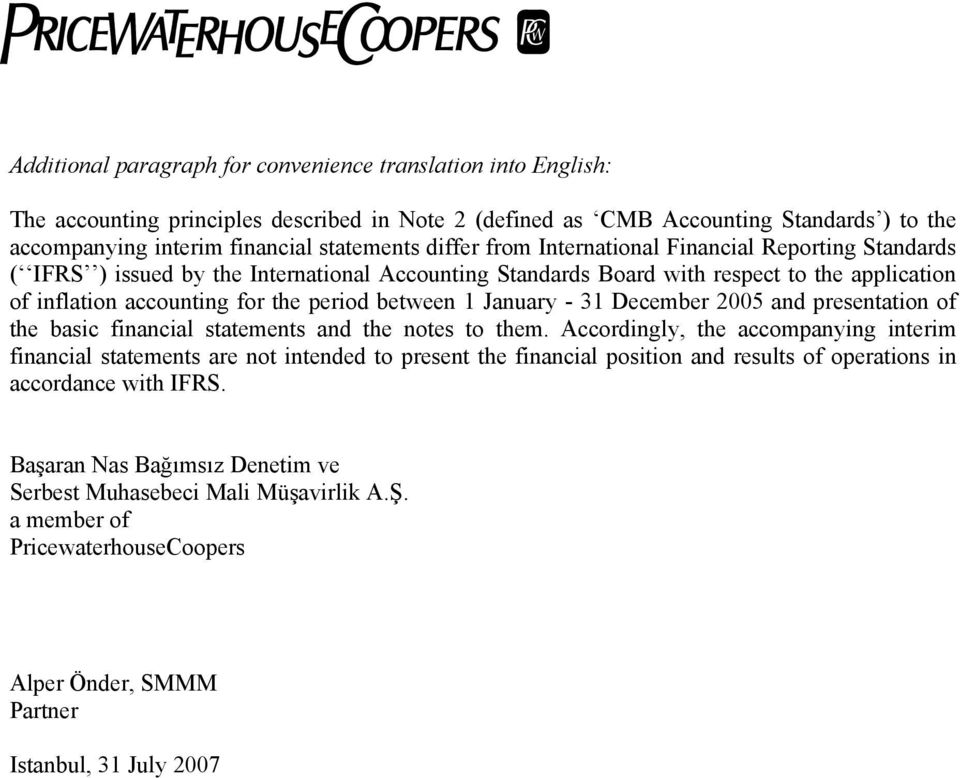 1 January - 31 December 2005 and presentation of the basic financial statements and the notes to them.