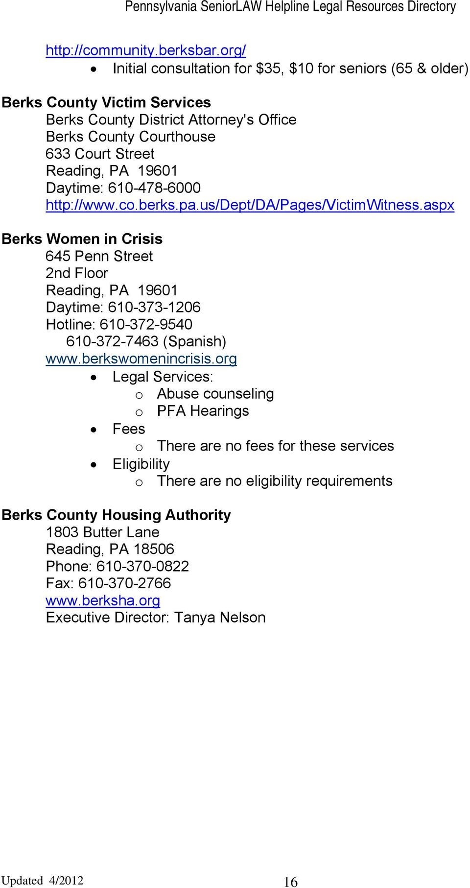 Daytime: 610-478-6000 http://www.co.berks.pa.us/dept/da/pages/victimwitness.