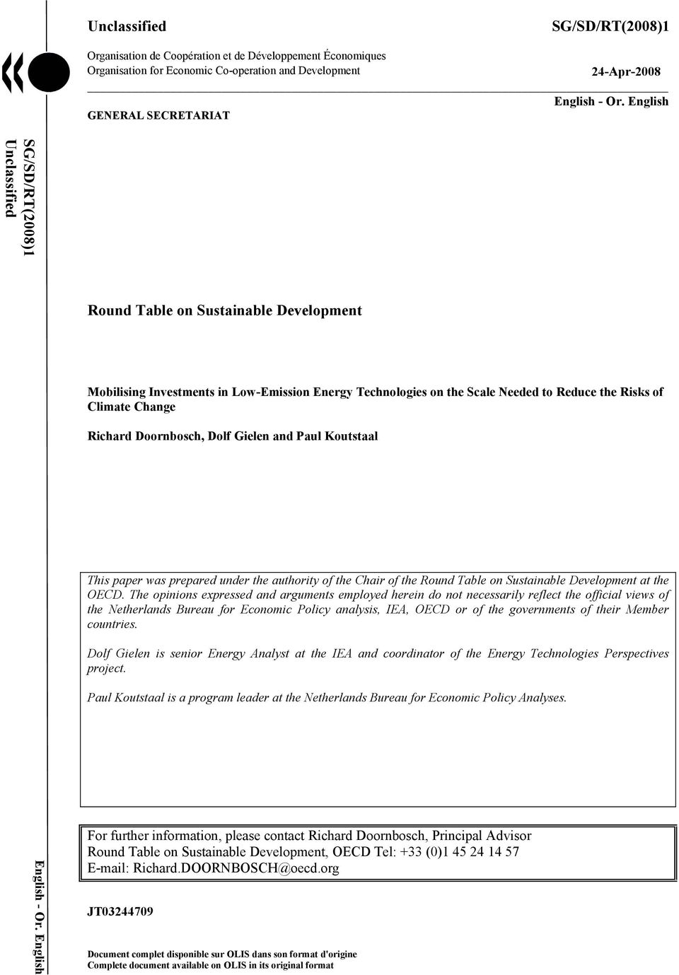 Climate Change Richard Doornbosch, Dolf Gielen and Paul Koutstaal This paper was prepared under the authority of the Chair of the Round Table on Sustainable Development at the OECD.
