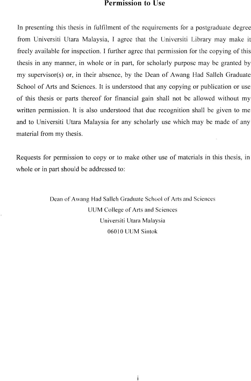 I further agree that permission for t11e copying of this thesis in any manner, in whole or in part, for scholarly purpose may be granted by my supervisor(s) or, in their absence, by the Dean of Awang