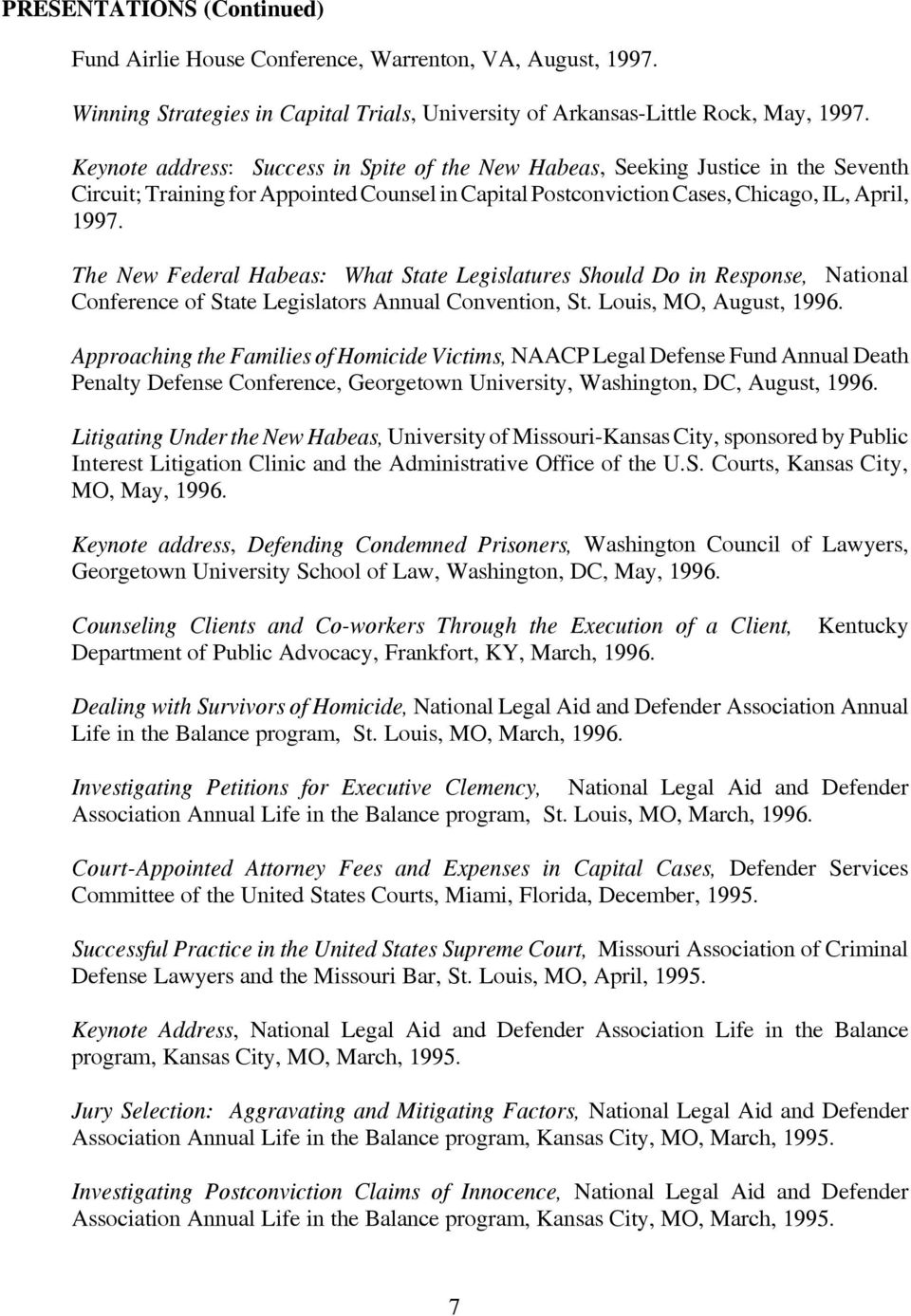 The New Federal Habeas: What State Legislatures Should Do in Response, National Conference of State Legislators Annual Convention, St. Louis, MO, August, 1996.