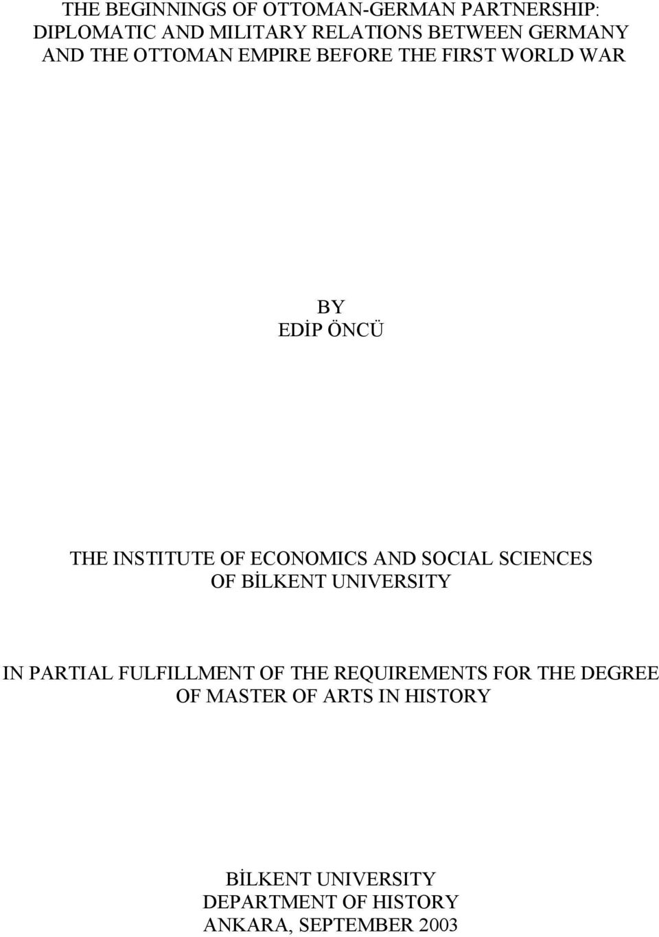ECONOMICS AND SOCIAL SCIENCES OF BİLKENT UNIVERSITY IN PARTIAL FULFILLMENT OF THE REQUIREMENTS