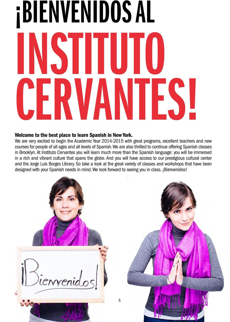 We are also thrilled to continue offering Spanish classes in Brooklyn.