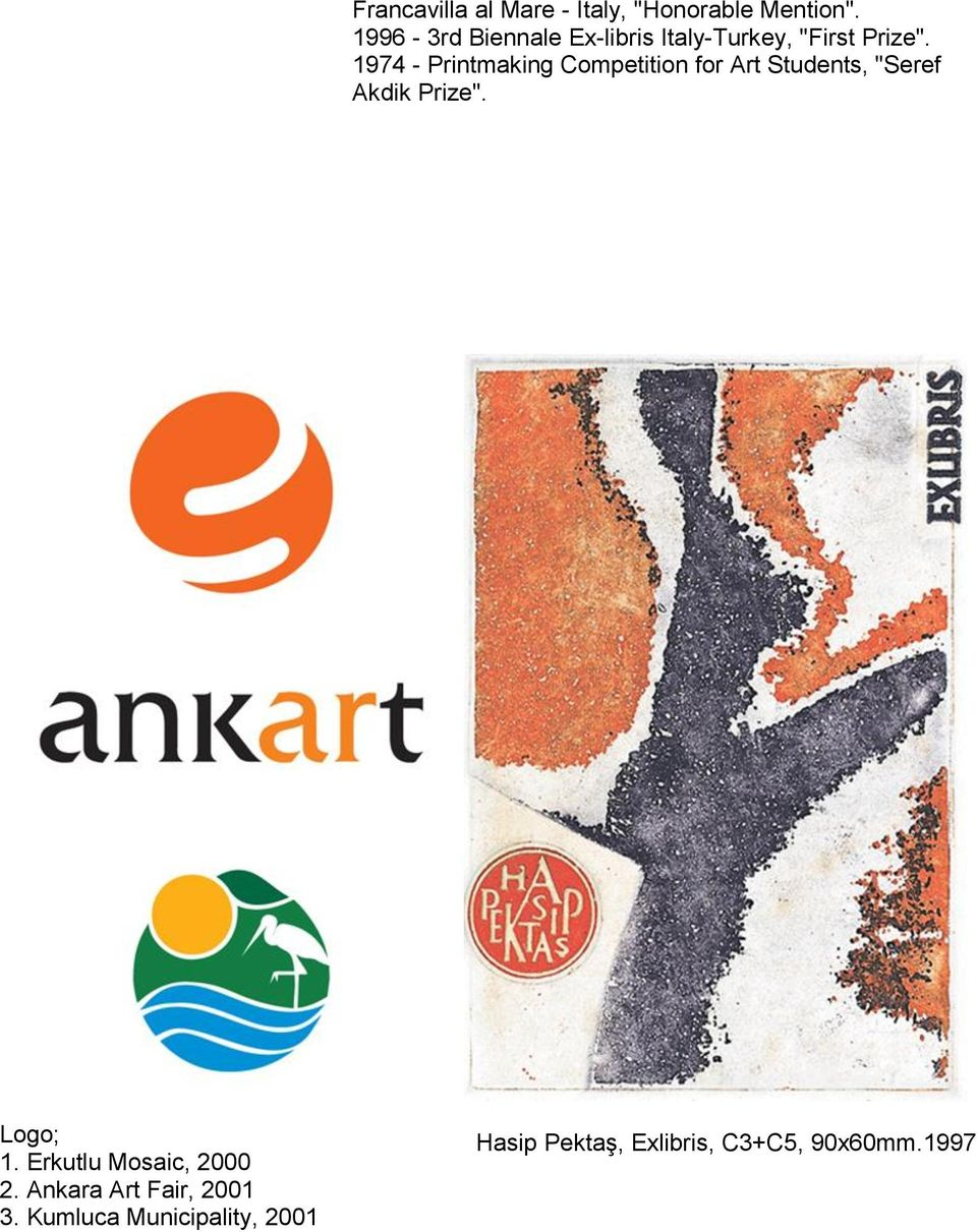 "1974 - Printmaking Competition for Art Students, ""Seref Akdik Prize""."