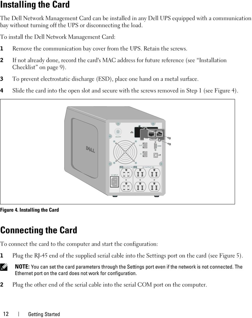 2 If not already done, record the card's MAC address for future reference (see Installation Checklist on page 9). 3 To prevent electrostatic discharge (ESD), place one hand on a metal surface.