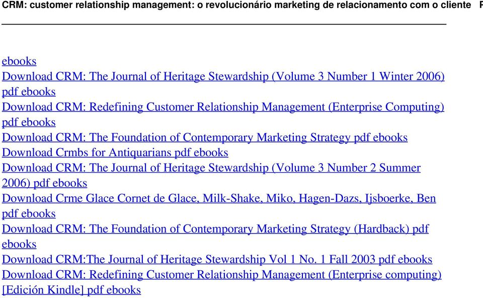 ebooks Download CRM: Redefining Customer Relationship Management (Enterprise Computing) pdf ebooks Download CRM: The Foundation of Contemporary Marketing Strategy pdf ebooks Download Crmbs for